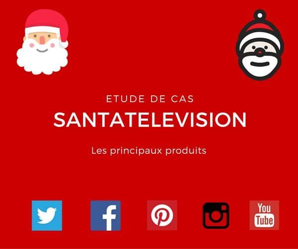 focus episode 2 santatelevision produits contenu-digital.fr etude de cas